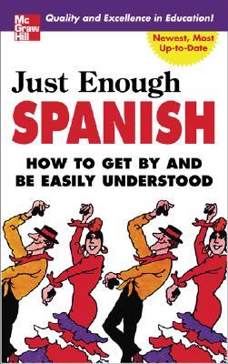 Just Enough Spanish By Ellis, D. L./ Ellis, R.