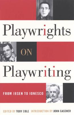 Playwrights on Playwriting By Cole, Toby