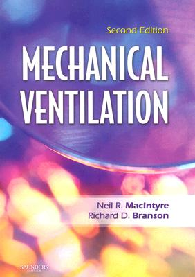 Mechanical Ventilation By Macintyre, Neil R./ Branson, Richard D.